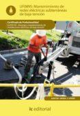 (I.B.D.)MANTENIMIENTO DE REDES ELECTRICAS SUBTERRANEAS DE BAJA TENSION ELEE0109-MONTAJE Y MANTENIMIENTO DE INSTALACIONES        ELECTRICAS DE BAJA TENSION - 9788483649480 - VV.AA.