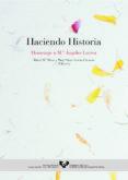 HACIENDO HISTORIA. HOMENAJE A Mª ANGELES LARREA - 9788483733080 - VV.AA.