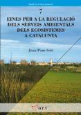 eines per la regulacio dels serveis ambientals dels ecosistemes a catalunya-joan pons-9788484242680