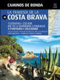 CAMINS DE RONDA: LA TRAVESSA DE LA COSTA BRAVA ( CASTELLANO) - 9788484784180 - SERGI LARA