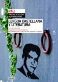 LENGUA CASTELLANA: PRUEBA DE ACCESO A LA UNIVERSIDAD: PAU - 9788484833680 - VV.AA.