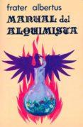 MANUAL DEL ALQUIMISTA - 9788485316380 - FRATER ALBERTUSSEUD