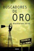 BUSCADORES DE ORO - 9788489367180 - GUILLERMO ORSI