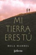 MI TIERRA ERES TÚ (SEGUNDAS OPORTUNIDADES 1) (EBOOK) - 9788490199480 - BELA MARBEL