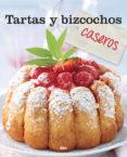(PE) TARTAS Y BIZCOCHOS CASEROS - 9788490562680 - VV.AA.