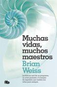 MUCHAS VIDAS, MUCHOS MAESTROS (2ª ED.) - 9788490707180 - BRIAN WEISS