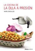 LA COCINA DE LA OLLA A PRESIÓN - 9788491049180 - MARIA ZARZALEJOS
