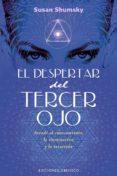 EL DESPERTAR DEL TERCER OJO - 9788491111580 - SUSAN SHUMSKY