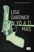 Y YO A TI MÁS (SERIE AGENTE TESSA LEONI 1) - 9788491290780 - LISA GARDNER