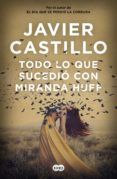 TODO LO QUE SUCEDIÓ CON MIRANDA HUFF - 9788491292180 - JAVIER CASTILLO