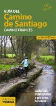 GUIA DEL CAMINO DE SANTIAGO. CAMINO FRANCES 2019 (15ª ED.) - 9788491580980 - ANTON POMBO RODRIGUEZ