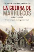 la guerra de marruecos (1907 – 1927) (ebook)-salvador fontenla ballesta-9788491640080