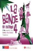 LA BANDE 4 CAHIER D ACTIV+SEPAR+CD ED10 (ED. SECUNDARIA) - 9788492729180 - VV.AA.