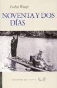 NOVENTA Y DOS DIAS - 9788493300180 - EVELYN WAUGH