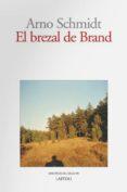 EL BREZAL DE BRAND - 9788493369880 - ARNO SCHMIDT