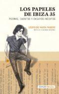 los papeles de ibiza 35: poemas, cuentos y ensayos ineditos-leopoldo maria panero-9788494767180