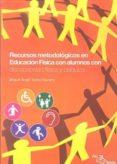 RECURSOS METODOLOGICOS EN EDUCACION FISICA: DISCAPACIDAD FISICA Y PSIQUICA - 9788495353580 - MIGUEL ANGEL TORRES NAVARRO