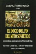 EL INICIO DEL FIN DEL MITO SOVIETICO: LOS COMUNISTAS OCCIDENTALES ANTE LA PRIMAVERA DE PRAGA (EL VIEJO TOPO) - 9788496831780 - GIAIME PALA