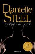 UNA IMAGEN EN EL ESPEJO - 9788497594080 - DANIELLE STEEL