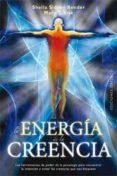 LA ENERGIA DE LA CREENCIA: LAS HERRAMIENTAS DE PODER DE LA PSICOL OGIA PARA CONCENTRAR LA INTENCION Y SOLTAR LAS CREENCIAS QUE NOS BLOQUEAN - 9788497777780 - SHEILA BENDER