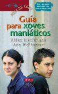 GUIA PARA XOVES MANIATICOS - 9788497821780 - AIDAN MACFARLANE