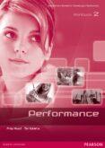 PERFORMANCE 2 WORKBOOK ED 2013 - 9788498376180 - VV.AA.