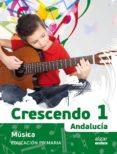 CRESCENDO MÚSICA 1º EDUCACION PRIMARIA  ANDALUCIA - 9788498457780 - VV.AA.