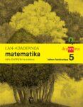 LH5 MATEMATIKA KOADERNOA 3 HIR. BIZIGARRI-15 - 9788498552980 - VV.AA.