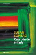 CUESTION DE ENFASIS - 9788499083780 - SUSAN SONTAG
