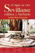 EL SIGLO DE ORO SEVILLANO - 9788499464480 - ANDRES RUIZ TARAZONA