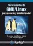 ENCICLOPEDIA DE GNU/LINUX PARA USUARIO Y ADMINISTRADOR - 9788499640280 - FCO. J. MOLINA