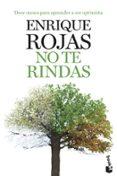 NO TE RINDAS - 9788499981680 - ENRIQUE ROJAS