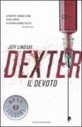 DEXTER IL DEVOTO - 9788804608080 - JEFF LINDSAY