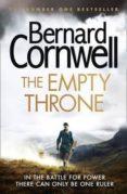 THE EMPTY THRONE (THE WARRIOR CHRONICLES 8) - 9780007504190 - BERNARD CORNWELL