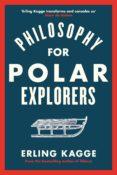 Descarga gratuita de libros de audio en mp3. PHILOSOPHY FOR POLAR EXPLORERS de ERLING KAGGE 9780241986790