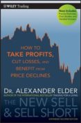 THE NEW SELL AND SELL SHORT: HOW TO TAKE PROFITS, CUT LOSSES, AND BENEFIT FROM PRICE DECLINES (2ND REV. ED.) - 9780470632390 - ALEXANDER ELDER