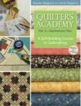QUILTER S ACADEMY. VOL.2: SOPHOMORE YEAR. A SKILL-BUILDING COURSE IN QUILTMAKING - 9781571207890 - CARRIE HARGRAVE