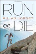 RUN OR DIE - 9781937715090 - KILIAN JORNET