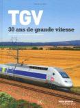 TGV 30 ANS DE GRANDE VITESSE - 9782357200890 - VV.AA.