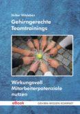 Descarga gratuita de archivos pdf gratis. GEHIRNGERECHTE TEAMTRAININGS de VOLKER WITZLEBEN