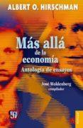 MAS ALLA DE LA ECONOMIA: ANTOLOGIA DE ENSAYOS - 9786071621290 - ALBERT O. HIRSCHMAN