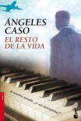 EL RESTO DE LA VIDA - 9788408099390 - ANGELES CASO
