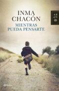MIENTRAS PUEDA PENSARTE - 9788408119890 - INMA CHACON