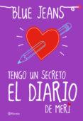 TENGO UN SECRETO: EL DIARIO DE MERI - 9788408133490 - BLUE JEANS