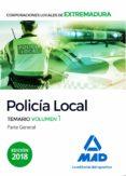 POLICIA LOCAL DE EXTREMADURA: TEMARIO (VOL. 1): PARTE GENERAL - 9788414221990 - VV.AA.