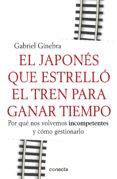 EL JAPONES QUE ESTRELLO EL TREN PARA GANAR TIEMPO - 9788415431190 - GABRIEL GINEBRA