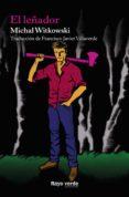 el leñador (ebook)-michal witkowski-9788415539490