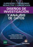 EJERCICIOS Y PROBLEMAS RESUELTOS Y COMENTADOS DE DISEÑOS DE INVESTIGACION Y ANALISIS DE DATOS - 9788415550990 - VV.AA.