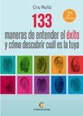 133 MANERAS DE ENTENDER EL ÉXITO Y CÓMO DESCUBRIR CUÁL ES LA TUYA