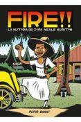 FIRE!! LA HISTORIA DE ZORA NEALE HURSTON - 9788416400690 - PETER BAGGE